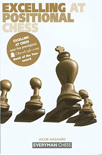 Excelling at Positional Chess (Everyman Chess) (Chess Positional compare prices)