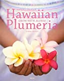 Hawaiian Plumeria—GROW WITH ALOHA!
