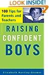 Raising Confident Boys: 100 Tips For...