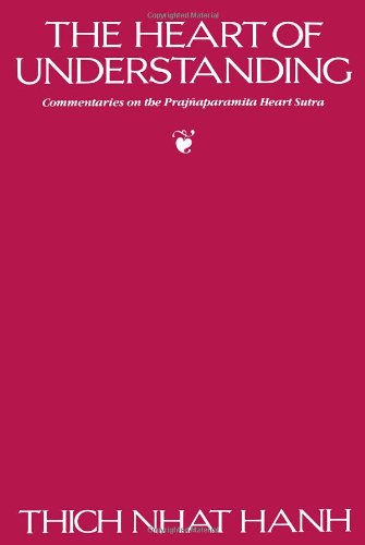 The Heart of Understanding: Commentaries on the...