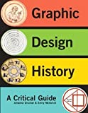 Graphic Design History (2nd Edition) [Paperback] [2012] 2 Ed. Johanna Drucker, Emily McVarish