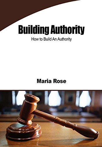 Building Authority: How to Build An Authority