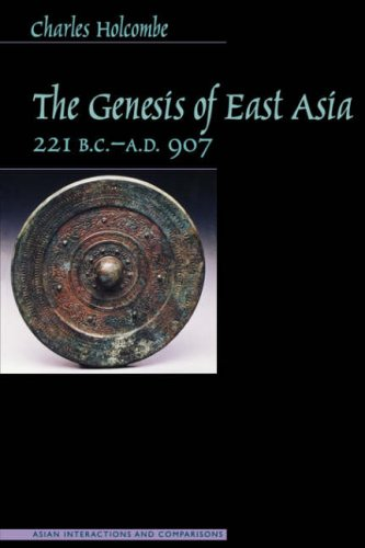 Genesis of East Asia, 221 B.C.-A.D. 907 (Asian...