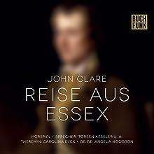 Reise aus Essex (       ungekürzt) von John Clare Gesprochen von: Torben Kessler