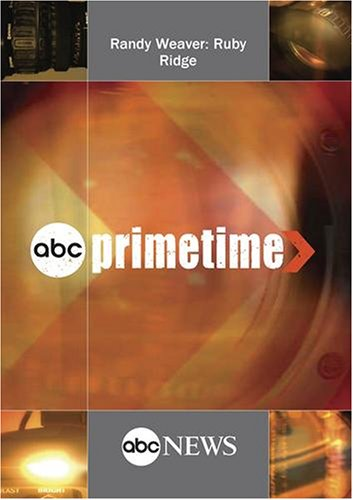 ABC News Primetime Randy Weaver: Ruby Ridge