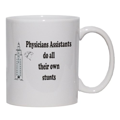Physicians Assistants Do All Their Own Stunts Mug For Coffee / Hot Beverage 1...