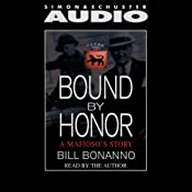 Bound by Honor: A Mafioso's Story | [Bill Bonanno]