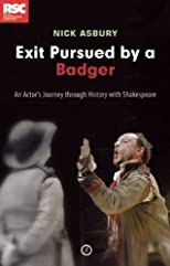 Exit, Pursued by a Badger: One Actor's Journey Through History at the RSC