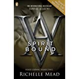 Spirit Bound (Vampire Academy, Book 5)by Richelle Mead