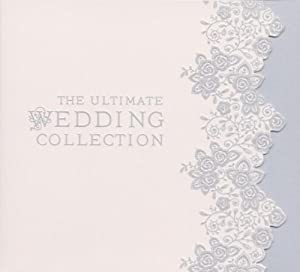 Ultimate Wedding Collection by EMI Classics
