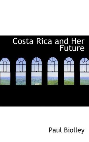 Costa Rica and Her Future