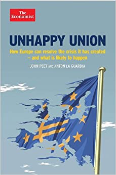 La Guardia – Unhappy Union: How the euro crisis-and Europe-can be fixed