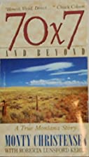 70 x 7 and Beyond a True Montana Story by…