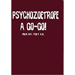 Psychozoetrope a go-go!