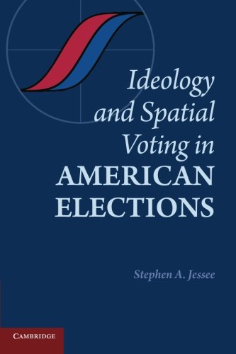 Ideology and Spatial Voting in American Elections Paperback