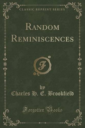 Random Reminiscences (Classic Reprint)