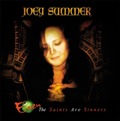 Joey Summer - Even the Saints Are Sinners