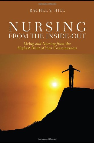 Nursing From The Inside-Out: Living And Nursing From The...