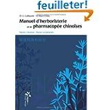 Manuel d'herboristerie et de pharmacopée chinoises : Plantes chinoises, plantes occidentales