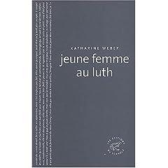 Jeune femme au luth - Katharine Weber
