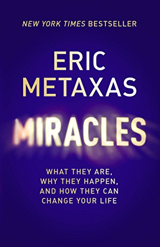 miracles-what-they-are-why-they-happen-and-how-they-can-change-your-life-english-edition