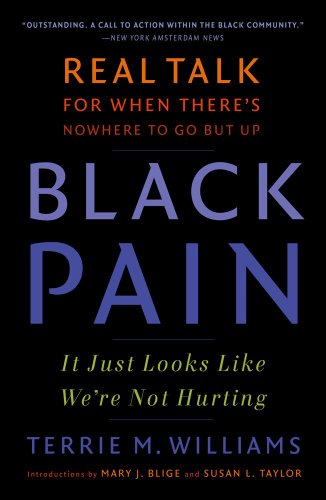 Black Pain: It Just Looks Like We're Not Hurting, by Terrie M. Williams