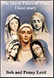 The Many Faces of Mary: a love story