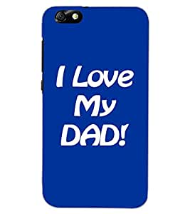 HUAWEI HONOR 4X I LOVE MY DAD Back Cover by PRINTSWAG