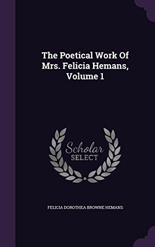 The Poetical Work Of Mrs. Felicia Hemans, Volume 1