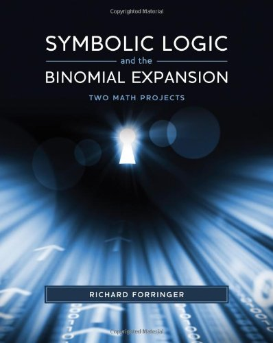 Symbolic Logic and the Binomial Expansion: Two Math Projects