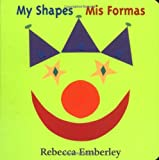 My Shapes/ Mis Formas (0316233552) by Rebecca Emberley