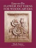 img - for [(Easy-to-do Flower Patterns for Woodcarvers )] [Author: Mack Sutter] [Nov-2011] book / textbook / text book