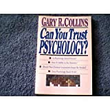 Can you trust psychology?: Exposing the facts & the fictions (0830817255) by Collins, Gary R