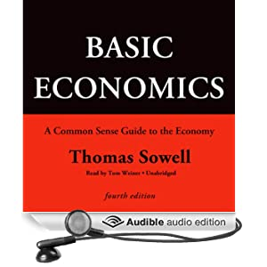 Basic Economics, Fourth Edition: A Common Sense Guide to the Economy