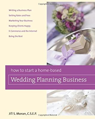 How to Start a Home-Based Wedding Planning Business (Home-Based Business Series)