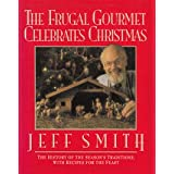 The Frugal Gourmet Celebrates Christmas ~ Jeffrey Smith