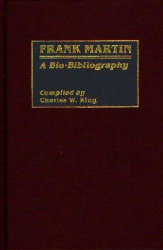 Frank Martin: A Bio-Bibliography (Bio-Bibliographies in Music)