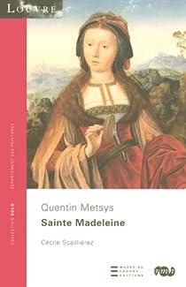 Sainte Madeleine : Quentin Metsys par Mus�e du Louvre