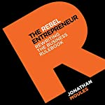 The Rebel Entrepreneur | Jonathan Moules