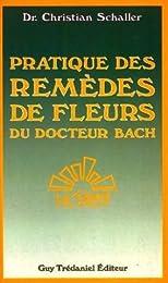 Pratique des remèdes de fleurs du docteur Bach