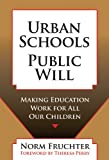 img - for Urban Schools, Public Will: Making Education for All Our Children: 1st (First) Edition book / textbook / text book