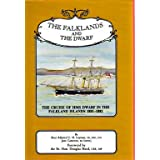 The Falklands and the Dwarf: the Cruise of HMS Dwarf in the Falkland Islands 1881-1882