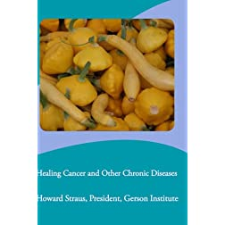 Healing Cancer and Other Chronic Diseases