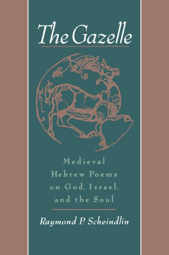 The Gazelle: Medieval Hebrew Poems on God, Israel, and...