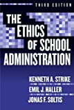 img - for The Ethics of School Administration   [ETHICS OF SCHOOL ADMINISTR] [Paperback] book / textbook / text book