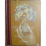 Daily Acts of Love, A Journal (0734304242) by Stephanie Dowrick