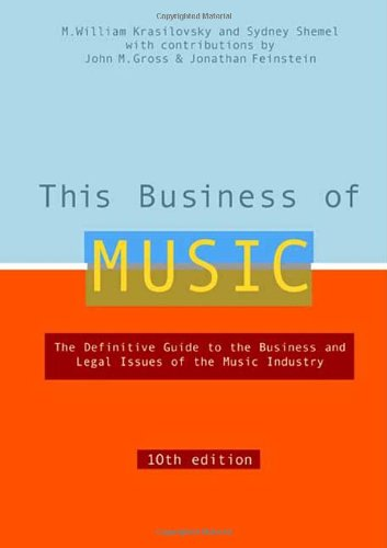 This Business of Music: The Definitive Guide to the Business and Legal Issues of the Music Industry (This Business of Music: Definitive Guide to the Music Industry): M. William Krasilovsky, Sidney Shemel, John M Gross, Jonathan Feinstein: 9780823077236: Amazon.com: Books