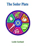 The Seder Plate - A Happy Passover Story For Children 4-8 Years Old (A Happy Holiday Story For Children)