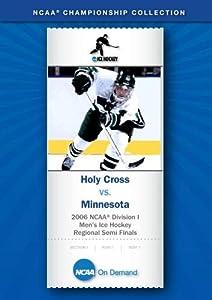 2006 NCAA(r) Division I  Men's Ice Hockey Regional Semi Finals - Holy Cross vs. Minnesota