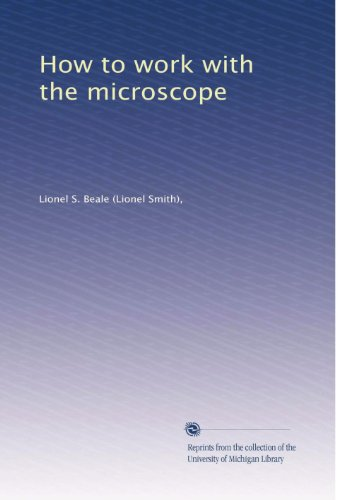 How To Work With The Microscope (Volume 2)